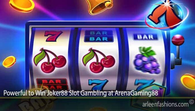 Powerful to Win Joker88 Slot Gambling at ArenaGaming88